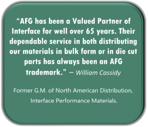 """AFG has been a Valued Partner of Interface for well over 65 years. Their dependable service..."""